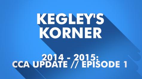 Kegleys Korner // 2014 - 2015 // CCA Update E1