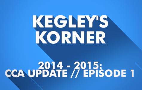 Kegley's Korner // 2014 - 2015 // CCA Update E1