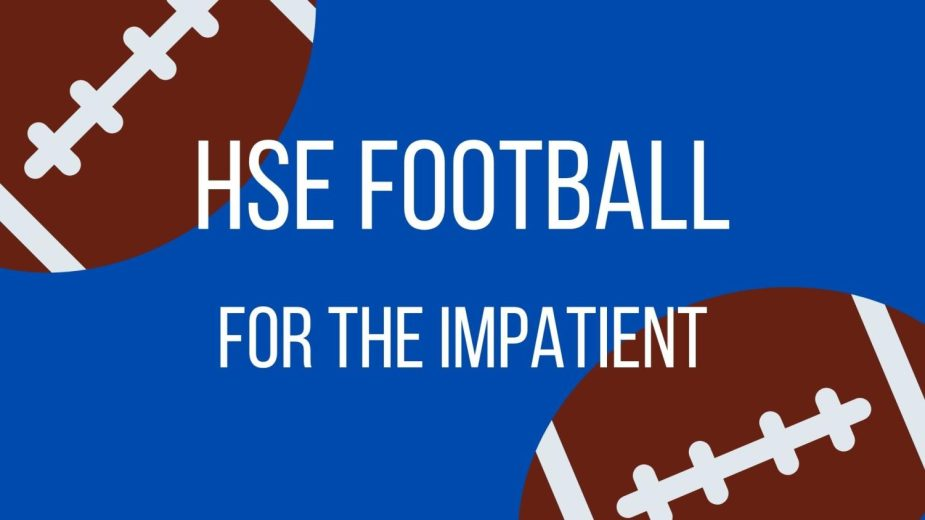 SSN: HSE Football for the Impatient - Homecoming